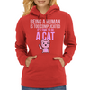 Being A Human Is Too Complicated It's Time To Be A Cat Womens Hoodie