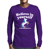 Believe In Yourself (And Unicorns) Mens Long Sleeve T-Shirt