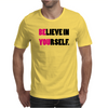 Believe In Yourself Funny Humor Geek Mens T-Shirt