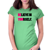 Believe In Yourself Funny Humor Geek Womens Fitted T-Shirt