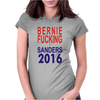 Bernie Fucking Sanders 2016 For Americans President Womens Fitted T-Shirt