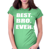 Best bro ever Womens Fitted T-Shirt