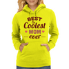 Best & Coolest Mom Ever Womens Hoodie