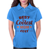 Best & Coolest Mom Ever Womens Polo