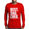 Best Dad Ever Mens Long Sleeve T-Shirt