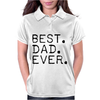 Best Dad Ever t shirt Gift for Father Womens Polo