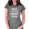 Best Father Farter Ever Womens Fitted T-Shirt