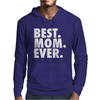 Best. Mom. Ever Mens Hoodie