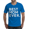 Best Mom Ever Mens T-Shirt