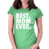 Best. Mom. Ever Womens Fitted T-Shirt