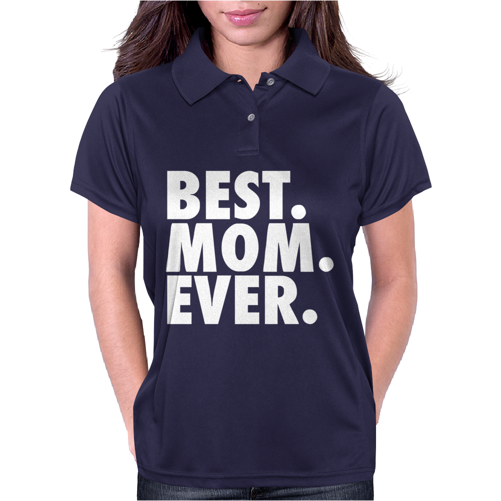 Best. Mom. Ever Womens Polo