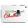 Better call Cthulhu Tablet