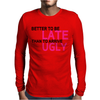 BETTER Mens Long Sleeve T-Shirt