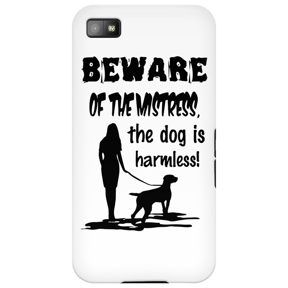 Beware Of Mistress Phone Case