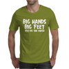 Big Hands Big Feet You Do The Math Mens T-Shirt
