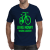 bike now! work later! bicycle sport Mens T-Shirt
