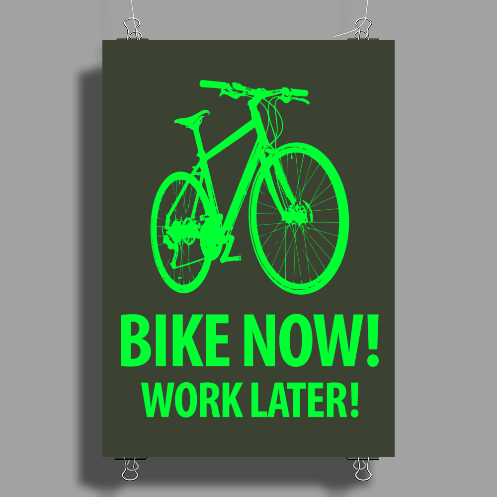 bike now! work later! bicycle sport Poster Print (Portrait)
