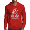 bike now! work later! bicycle tour Mens Hoodie