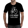 bike now! work later! bicycle tour Mens T-Shirt