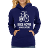 bike now! work later! bicycle tour Womens Hoodie