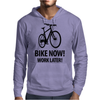 bike now! work later! Mens Hoodie