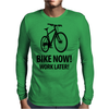 bike now! work later! Mens Long Sleeve T-Shirt