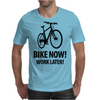 bike now! work later! Mens T-Shirt