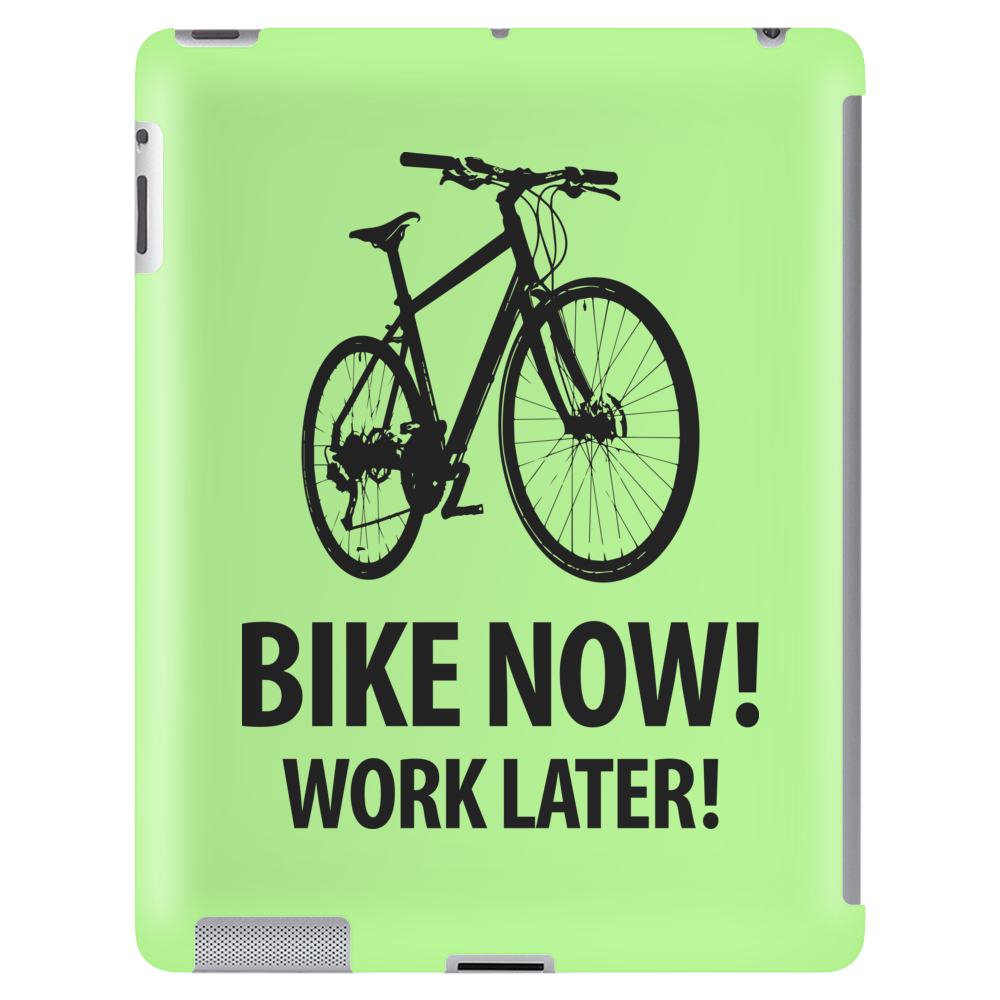 bike now! work later! Tablet