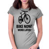 bike now! work later! Womens Fitted T-Shirt