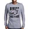 Bikers - Born to Ride Mens Long Sleeve T-Shirt