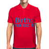 Birth Nailed It Mens Polo