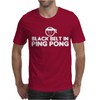 Black Belt In Ping Pong Mens T-Shirt