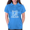 Black Is My Happy Colour Womens Polo