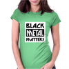 BLACK METAL MATTERS Womens Fitted T-Shirt