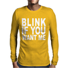 Blink If You Want Me. Mens Long Sleeve T-Shirt