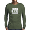 blink if you want me Mens Long Sleeve T-Shirt