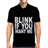 Blink If You Want Me. Mens Polo