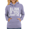 Blink If You Want Me. Womens Hoodie