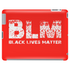BLM Black Lives Matter W Tablet