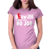 Blow Job is better than no Job Womens Fitted T-Shirt