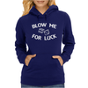 Blow Me For Luck Womens Hoodie