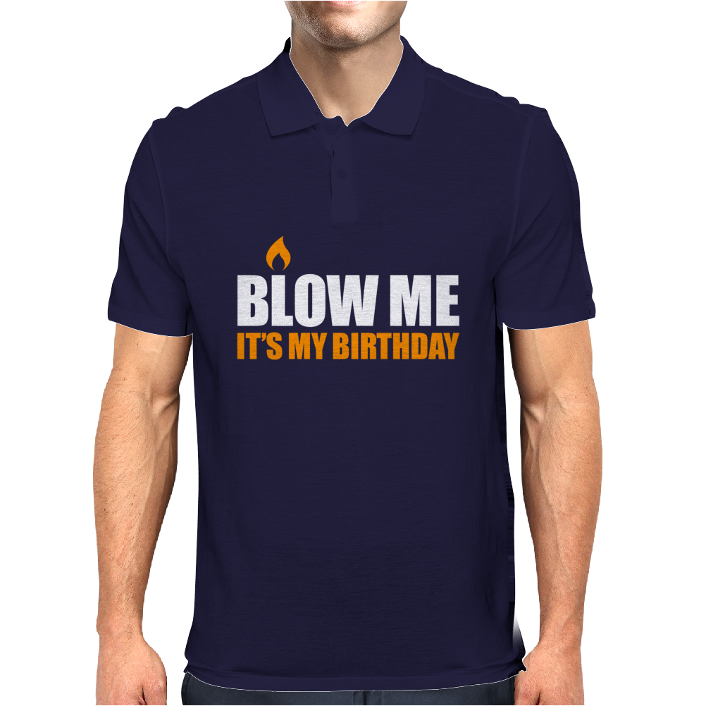 Blow me It's my birthday Mens Polo