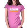 Blow me It's my birthday Womens Fitted T-Shirt