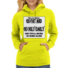 BLR Go Fat and Go Ugly Early, And You'll Never Go Home Along Womens Hoodie