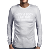 BODY LIKE THIS FUNNY Mens Long Sleeve T-Shirt