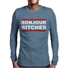 Bonjour Bitches Mens Long Sleeve T-Shirt
