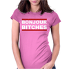 Bonjour Bitches. Womens Fitted T-Shirt