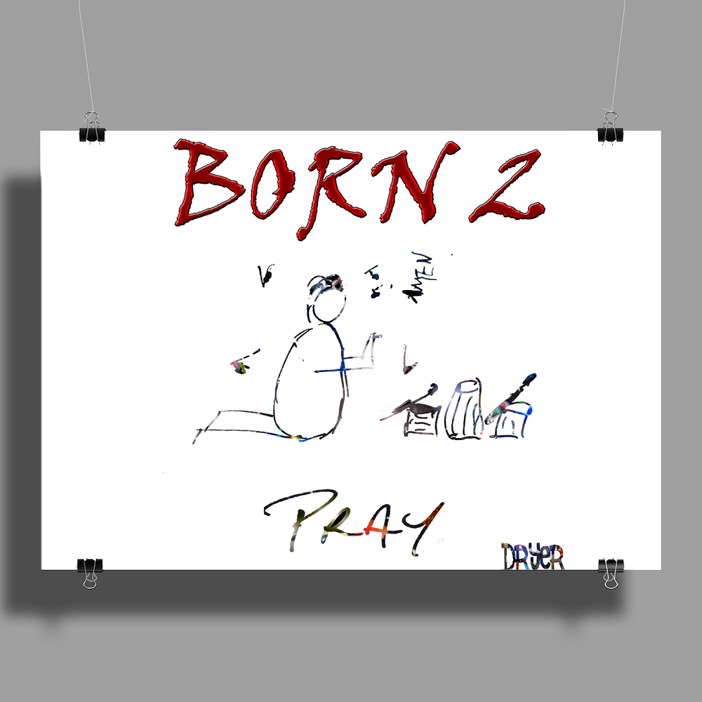 Born 2 pray by Dryer Poster Print (Landscape)