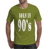 BORN IN 90S Mens T-Shirt