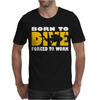 Born To Dive Forced To Work Mens T-Shirt